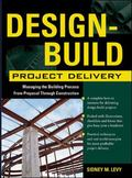 Design-build Project Delivery Managing the Building Process from Proposal Throughconstruction