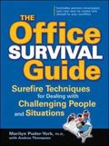Office Survival Guide Surefire Techniques for Dealing with Challenging People and Situations