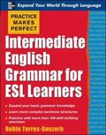 Practice Makes Perfect Intermediate English German for Esl