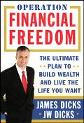 Operation Financial Freedom The Ultimate Plan to Build Wealth And Live the Life You Want