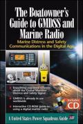 Boatowner's Guide to GMDSS and Marine Radio Marine Distress And Safety Communications in the...