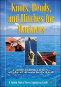 Knots, Bends, And Hitches for Mariners