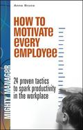 How to Motivate Every Employee 24 Proven Tactics to Spark Productivity in the Workplace