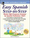 Easy Spanish Step-by-Step Master High-Frequency Grammar for Spanish Proficiency-Fast!