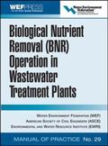 Biological Nutrient Removal (BNR) Operation in Wastewater Treatment Plants WEF Manual of Pra...