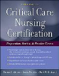 Critical Care Nursing Certification Preparation, Review & Practice Exams