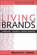 Living Brands Collaboration + Innovation = Customer Fascination