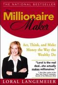 Millionaire Maker Act, Think, and Make Money The Way The Wealthy Do