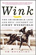 Wink The Incredible Life and Epic Journey of Jimmy Winkfield