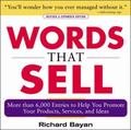 Words that Sell More than 6,000 Entries to Help You Promote Your Products, Services, and Ideas