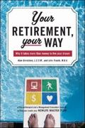 Your Retirement, Your Way Why It Takes More Than Money to Live Your Dream