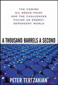 Thousand Barrels a Second The Coming Oil Break Point And the Challenges Facing an Energy Dep...