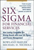 Six Sigma for Financial Services How Leading Companies Are Driving Results Using Lean, Six S...