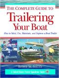 Trailer Boats Guide to Trailering Your Boat Towing, Launching, Retrieving, and Storing the S...
