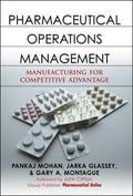 Pharmaceutical Operations Management Manufacturing For Competitive Advantage