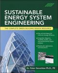 Sustainable Energy System Engineering The Compete Green Building Design Resource