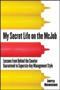 My Secret Life on the McJob Lessons from Behind the Counter Guaranteed to Supersize Any Mana...