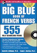 Big Blue Book of French Verbs 555 Fully Conjugated Verbs