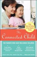 Connected Child Bringing Hope and Healing to Your Adoptive Family