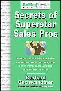 Secrets of Superstar Sales Pros Strategies for Success from Zig Ziglar, Mary Kay Ash, John H...