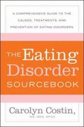 Eating Disorder Sourcebook A Comprehensive Guide to the Causes,Treatments, and Prevention of...