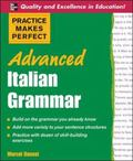 Practice Makes Perfect: Advanced Italian Grammar: All You Need to Know for Better Communicat...