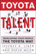 Toyota Talent Developing Your People the Toyota Way