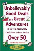 Unbelievably Good Deals And Great Adventures That You Absolutely Can't Get Unless You're ove...