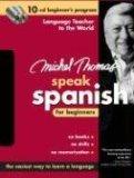 Michel Thomas Speak Spanish For Beginners: 10-CD Beginner's Program (Michel Thomas Series)