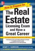 How to Prepare for and Pass the Real Estate Licensing Exam Ace the Exam in Any State the Fir...
