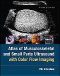 Atlas of Musculoskeletal and Small Parts Ultrasound With Color Flow Imaging