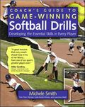 Coach's Guide to Game-Winning Softball Drills