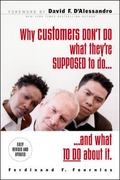 Why Customers Don't Do What They're Supposed to Do and What Sales People Can Do About It