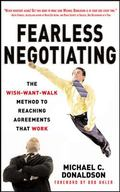 Fearless Negotiating The Wish-Want-Walk Method to Reach Solutions That Work