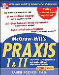 Mcgraw-hill's Praxis 1 and 2