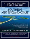 A Visual Cruising Guide to the Southern New England Coast: Portsmouth, NH, to New London, CT...