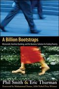 Billion Bootstraps Microcredit, Barefoot Banking, and the Business Solution for Ending Poverty