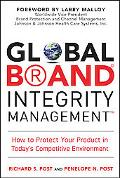 Global Brand Integrity Management How to Protect Your Product in Today's Competitive Environ...