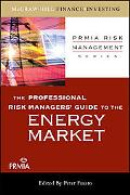 The Professional Risk Managers' Guide to the Energy Market
