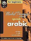 Speak Arabic For Beginners--The Michel Thomas Method (10-CD Beginner's Program)