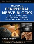 Hadzic's Peripheral Nerve Blocks and Anatomy for Ultrasound-Guided Regional Anesthesia: Ultr...