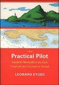 Practical Pilot: Coastal Navigation by Eye,Intuition,and Common Sense - Leonard A. Eyges - P...