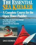 Essential Sea Kayaker: A Complete Course for the Open Water Paddler - International Marine -...