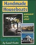 Handmade Houseboats Independent Living Afloat