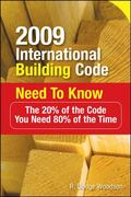 2009 International Building Code Need to Know: The 20% of the Code You Need 80% of the Time