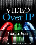 Video over IP : Networks and Systems