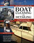 The Insider's Guide to Boat Cleaning and Detailing: Professional Secrets to Make Your Sail-o...