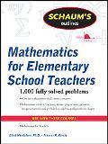 Schaum's Outline of Mathematics for Elementary School Teachers (Schaum's Outline Series)