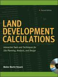 Land Development Calculations: Interactive Tools and Techniques for Site Planning, Analysis,...