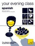 Teach Yourself Your Evening Class: Spanish (10 CDs, Guide, + 10 Workbooks) (TY: Language Gui...